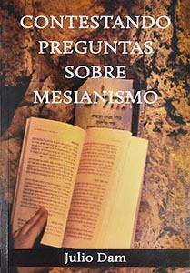 Contestando Preguntas sobre el Mesianismo